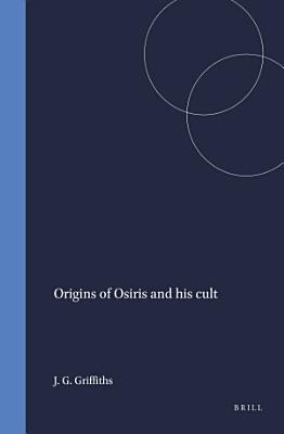Origins of Osiris and his cult PDF