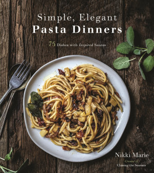 Simple  Elegant Pasta Dinners PDF