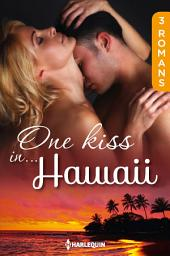 One kiss in... Hawaï: 3 romans