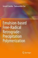 Emulsion based Free Radical Retrograde Precipitation Polymerization PDF
