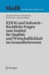 IQWiG und Industrie – Rechtliche Fragen zum Institut für Qualität und Wirtschaftlichkeit im Gesundheitswesen