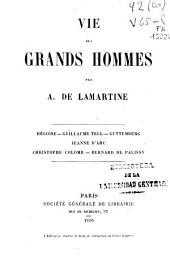 Vie des grands hommes: Héloise, Guillaume Tell, Guttemberg, Jeanne d'Arc, Christophe Colomb, Bernard de Palissy, Volume2