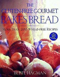The Gluten Free Gourmet Bakes Bread Book