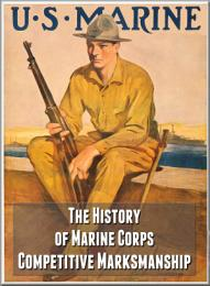 The History of Marine Corps Competitive Marksmanship