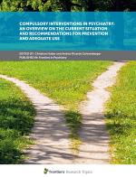 Compulsory Interventions in Psychiatry: an Overview on the Current Situation and Recommendations for Prevention and Adequate Use