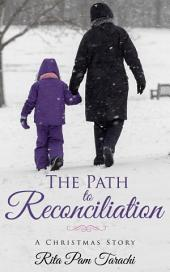 The Path To Reconciliation: A Christmas Story