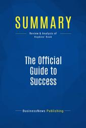 Summary: The Official Guide to Success: Review and Analysis of Hopkins' Book