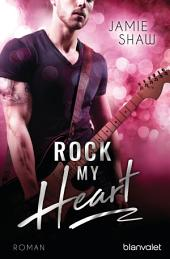 Rock my Heart: Roman