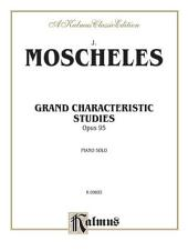 Grand Characteristic Studies, Op. 95: Piano Collection