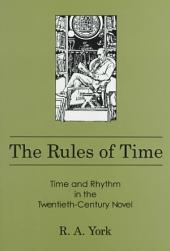 The Rules of Time: Time and Rhythm in the Twentieth-century Novel