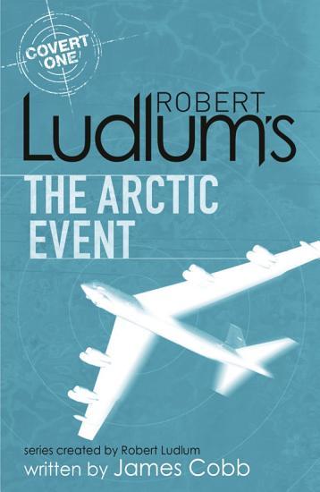 Robert Ludlum s The Arctic Event PDF