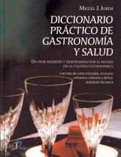 Diccionario práctico de gastronomía y salud: Con más de 5.000 entradas, recetario, refranero y dichos populares del autor