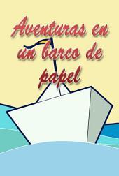 Aventuras en un barco de papel: Cuentos Infantiles
