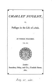 Charley Nugent; or Passages in the life of a sub [by J. Maughan].