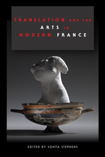 Translation and the Arts in Modern France PDF