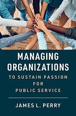 Managing Organizations to Sustain Passion for Public Service