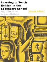 Learning To Teach English In The Secondary School Book PDF