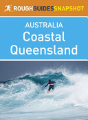 Coastal Queensland Rough Guides Snapshot Australia (includes Brisbane, Cairns, Fraser Island, the Gold Coast and the Great Barrier Reef)