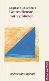 Gottesdienste mit Symbolen: Band 1
