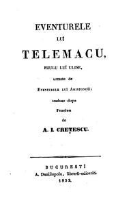 Eventurele luï Telemacu, filuclu luï Ulise, urmate de eventurele luï Aristonou, traduse dupe François de Salignac de La Motte Fénélon de K. J. Cretescu