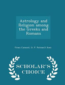 Astrology and Religion Among the Greeks and Romans - Scholar's Choice Edition