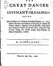 The great danger of covenant-breaking, &c: Being the substance of a sermon preached January 14. 1645. ... By Edmon [sic] Calamy