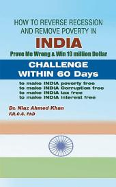 How To Reverse Recession And Remove Poverty In India: Prove Me Wrong & Win 10 million Dollar CHALLENGE WITHIN 60 DAYS