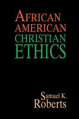 African American Christian Ethics