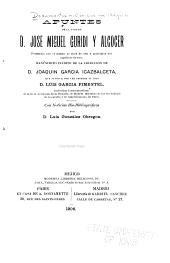 Documentos históricos de Méjico: Apuntes de la vida de D. José Miguel Guridi y Alcocer, formados por él mismo. 1906
