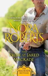 The Pride of Jared MacKade: The MacKade Brothers, Book Two