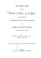 Should American Colleges be Open to Women as Well as to Men: A Paper Presented to the Twentieth Annual Convocation of the University of the State of New York, at Albany, July 12, 1882