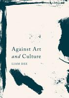 Against Art and Culture PDF