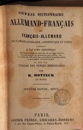 Nouveau Dictionnaire Allemand - Français et -Francais - Allemand du langage litteraire scienfitigue ... suivi d'un tableau des verbes irreguliers