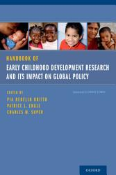 Handbook Of Early Childhood Development Research And Its Impact On Global Policy Book PDF