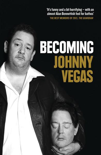 Download Becoming Johnny Vegas Book
