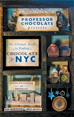 The Ultimate Guide to Finding Chocolate in NYC  Lower Manhattan and Brooklyn Edition   11 Chocolate Walking Tours to Guide You to the Best Bonbons  Tr PDF