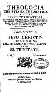 Theologia Christiana Theoretica: De Jesu Christo ...