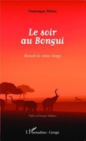 Le soir au Bongui: Recueil de contes kongo