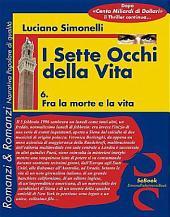 I Sette Occhi Della Vita 06. Fra La Morte E La Vita