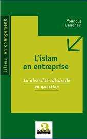 L'islam en entreprise: La diversité culturelle en question