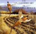 The Upland Bird Art of Maynard Reece