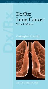 Dx/Rx: Lung Cancer: Lung Cancer, Edition 2