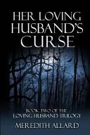 Her Loving Husband s Curse