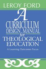 A Curriculum Design Manual for Theological Education PDF