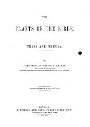 The Plants of the Bible  Trees and Shrubs   With Plates   PDF