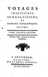 Voyages imaginaires, songes, visions, et romans cabalistiques; ornés de figures: Volume36