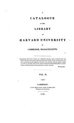 A Catalogue of the Library of Harvard University in Cambridge PDF