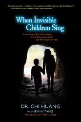 When Invisible Children Sing Book PDF