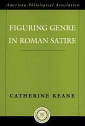 Figuring Genre in Roman Satire