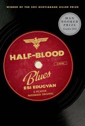 Half-Blood Blues: A Novel